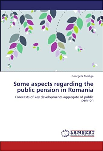 Book Some aspects regarding the public pension in Romania: Forecasts of key developments aggregate of public pension