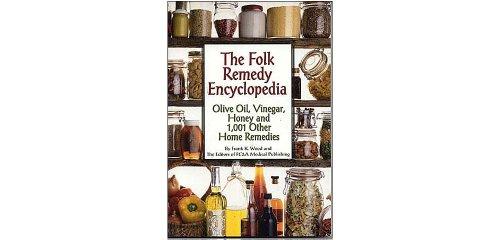 The Folk Remedy Encyclopedia - Olive Oil, Vinegar, Honey And