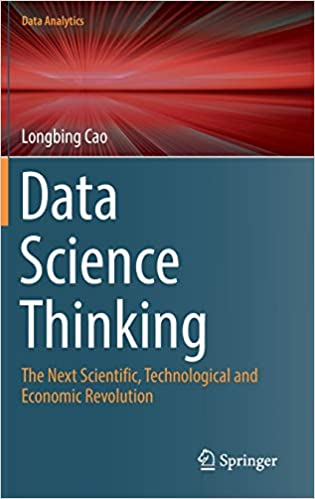 Data Science Thinking: The Next Scientific, Technological and Economic Revolution. Springer