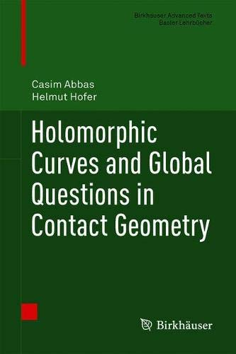 Holomorphic Curves and Global Questions in Contact Geometry (Birkhäuser Advanced Texts   Basler Lehrbücher)