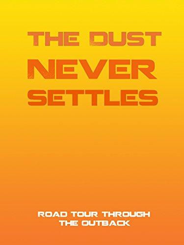 The Dust Never Settles