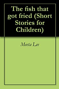 The fish that got fried short stories for for Fish short story