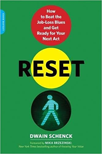 Reset how to beat the job loss blues and get ready for your next reset how to beat the job loss blues and get ready for your next act dwain schenck 9780738216959 amazon books fandeluxe Image collections