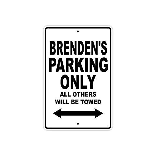- Brendan's Parking Only All Others Will Be Towed Name Gift Aluminum Sign for Garage Easy to Mount Indoor & Outdoor Use Metal Sign