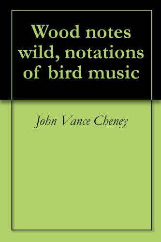 Wood notes wild, notations of bird music