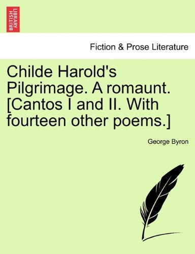 Read Online Childe Harold's Pilgrimage. A romaunt. [Cantos I and II. With fourteen other poems.] pdf epub