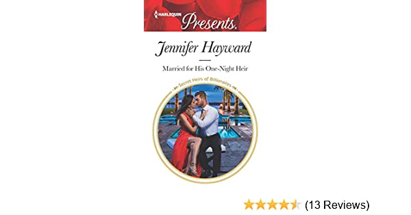 Married for His One-Night Heir: A Secret Baby Romance (Secret Heirs of  Billionaires Book 3674)