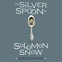 The Silver Spoon of Solomon Snow