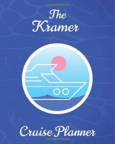 The Kramer Cruise Planner: Personalized Notebook for Planning a Travel  Adventure (International Cruising Notebooks Series)