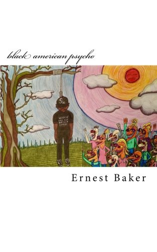 Black American Psycho Ernest Baker