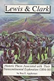 img - for Lewis & Clark: Historic Places Associated With Their Transcontinental Exploration (1804-06) book / textbook / text book