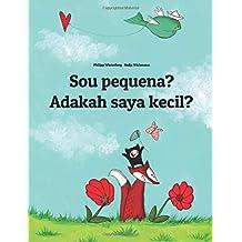 Sou pequena? Adakah saya kecil?: Brazilian Portuguese-Malay (Bahasa Melayu): Children's Picture Book (Bilingual Edition) (Portuguese and Malayalam Edition)