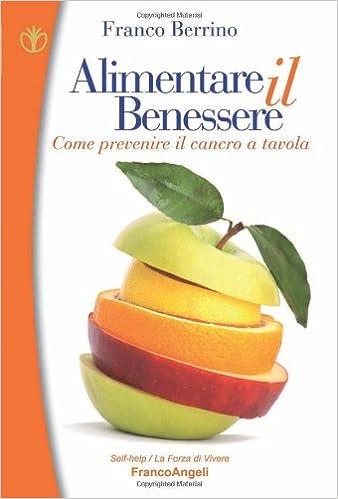 franco berrino alimentare il benessere