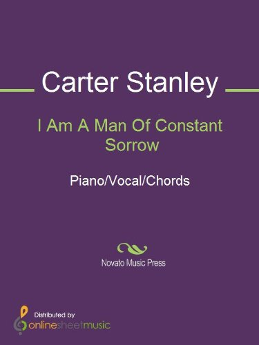 I Am A Man Of Constant Sorrow Kindle Edition By Carter Stanley