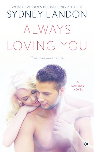 Always Loving You Danvers Series Book 6 Kindle Edition By Sydney