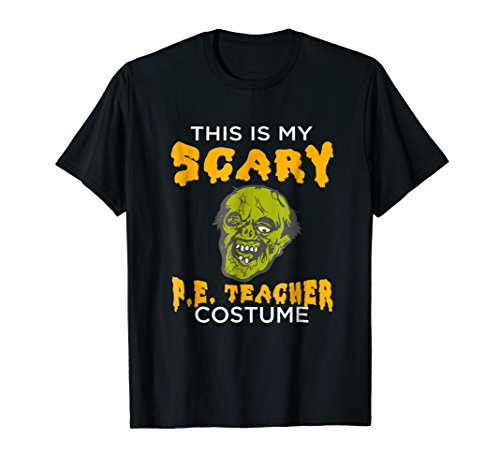 FUNNY THIS IS MY SCARY PE TEACHER COSTUME T-SHIRT Halloween ()