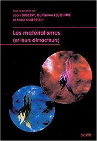 Les matérialismes (et leurs détracteurs) par Jean Dubessy