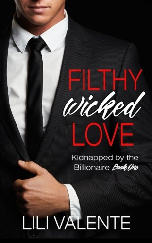filthy-wicked-love-kidnapped-by-the-billionaire-volume-1