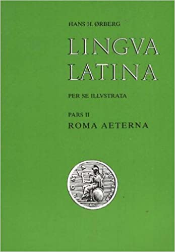 Lingua Latina Per Se Illustrata Pars Ii Roma Aeterna Indices Two Part Set Orberg Hans Henning 9788772896328 Books Amazon Ca