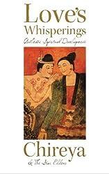 Love's Whisperings: Authentic Spiritual Development (Source Awakening Series) (Volume 1) by Chireya (2015-07-11)