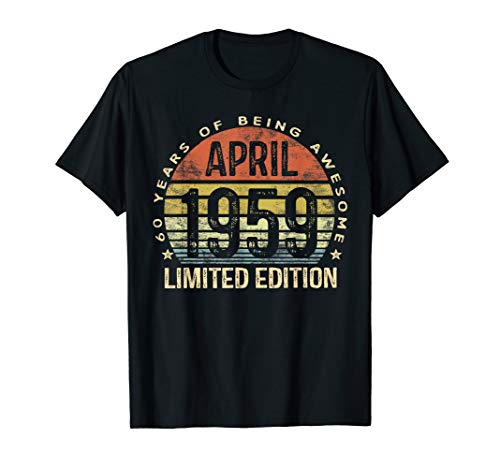 - Born April 1959 Limited Edition T-Shirt 60th Birthday Gifts