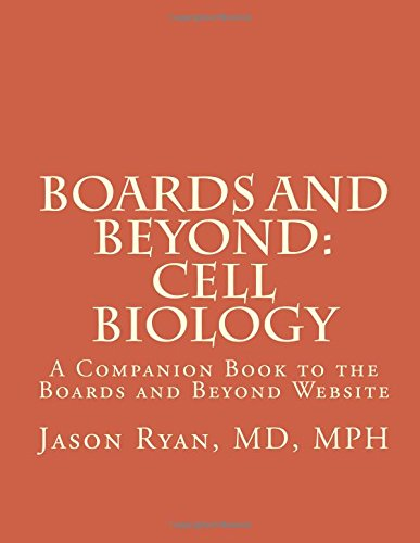 Boards and Beyond: Cell Biology: A Companion Book to the Boards and Beyond Website