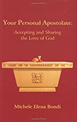 Your Personal Apostolate: Accepting and Sharing the Love of God