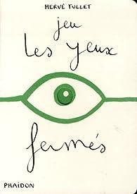 Jeu les yeux fermés par Hervé Tullet