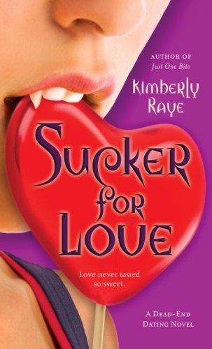 Sucker for Love: A Dead-End Dating Novel (Dead-End Dating Novels)