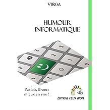 L'humour informatique: Mieux vaut en rire ! (French Edition)