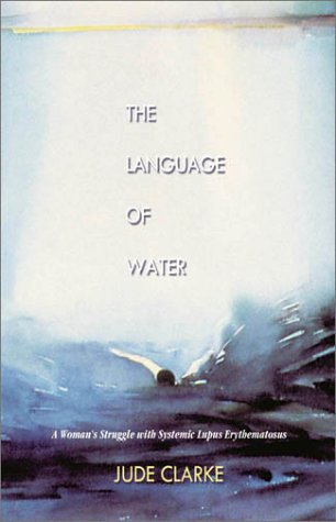The Language of Water: A Woman's Struggle With Systemic Lupus Erythemotosus by Brand: Thistledown Press