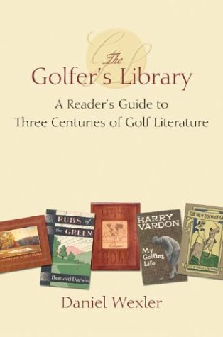 Download The Golfer's Library: A Reader's Guide to Three Centuries of Golf Literature pdf epub