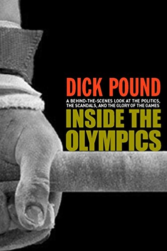 Inside the Olympics: A Behind�the�Scenes Look at the Politics; the Scandals; and the Glory of the Games
