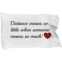 Long Distance Relationship Pillow Case Gift - Distance Means so Little When Someone Means so Much - For Boyfriend, Husband, Mom, Dad, Nana, Grandma, Wife, Best Friend