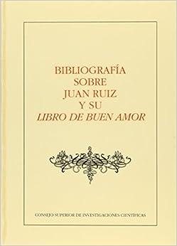 Bibliografía sobre Juan Ruiz y su Libro de Buen Amor