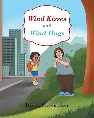 - Wind Kisses and Wind Hugs