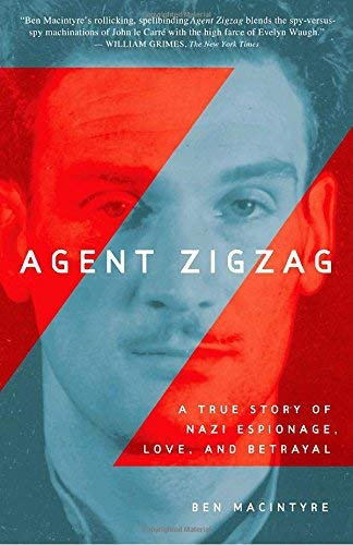 (Agent Zigzag: A True Story of Nazi Espionage, Love, and)