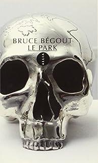 Le ParK, Bégout, Bruce