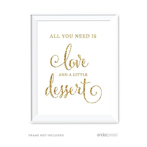 Andaz Press Wedding Party Signs, Gold Glitter Print, 8.5x11-inch, All You Need is Love and Little Dessert, 1-Pack, Not Real Glitter