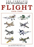 The Complete Encyclopedia of Flight 1939-1945, John Batchelor and Malcolm V. Lowe, 9036617065