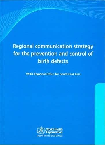 Regional Communications Strategy for the Prevention and Control of Birth Defects: With CD-Rom