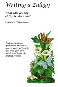 Writing a Eulogy: What Can You Say at this Tender Time?