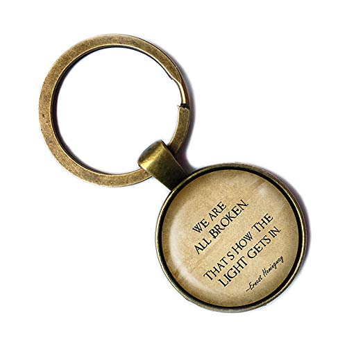 Ernest Hemingway We are all Broken That's How the Light gets in Bronze Keychain Keyring