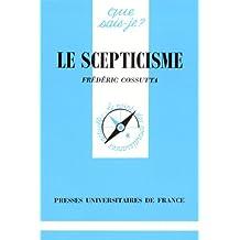Scepticisme (Le) [ancienne édition]