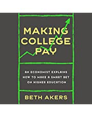 Making College Pay: An Economist Explains How to Make a Smart Bet on Higher Education
