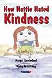 How Hattie Hated Kindness: 2 (Helping Children with Feelings)