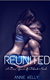 Reunited (The Love You Left Behind Book 1)