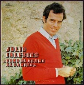 Julio Iglesias - Como el Àlamo al Camino - Zortam Music