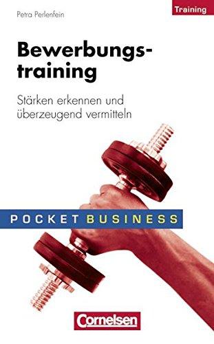 Pocket Business - Training: Bewerbungstraining: Stärken erkennen und überzeugend vermitteln