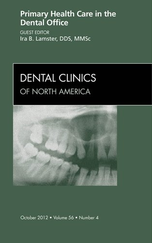 Primary Health Care in the Dental Office, An Issue of Dental Clinics (The Clinics: Dentistry) Pdf